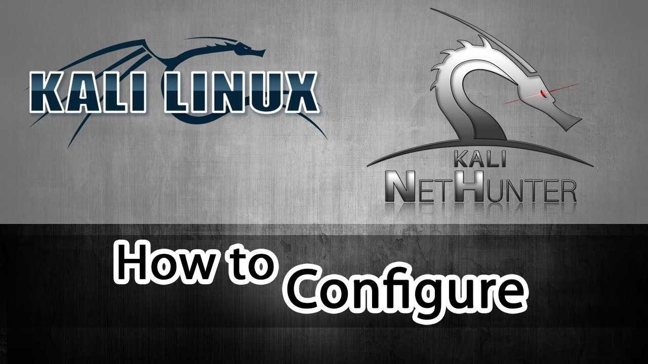 How to Config Kali Linux/Kali Net Hunter in Android Mobile