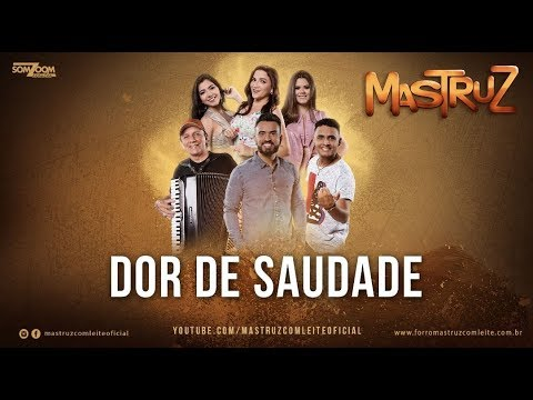 Mastruz Com Leite Dor De Saudade Live Promocional 2018 Youtube