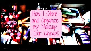 How I store and organize my makeup for cheap! Thumbnail