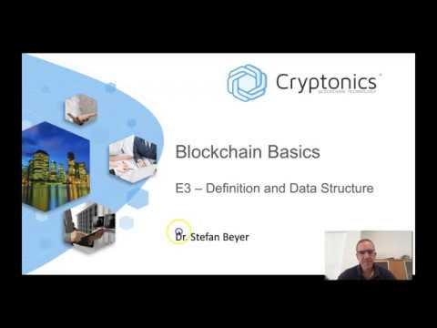 Blockchain Basics E3 - Definition and Data Structure
