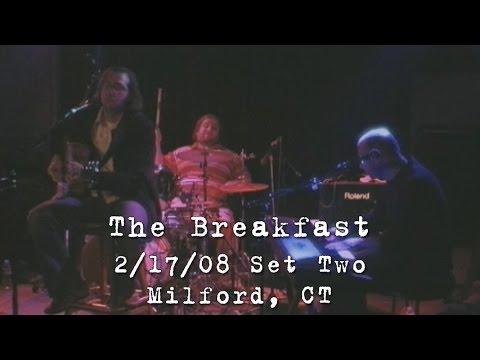 The Breakfast: 2008-02-17 - Daniel Street; Milford, CT (Set 2) [Acoustic]