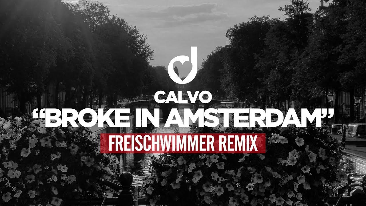 Calvo - Broke in Amsterdam (Freischwimmer Remix)