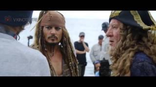 Пираты Карибского моря 5 Мертвецы не рассказывают сказки — Русское видео о создании фильма 2017