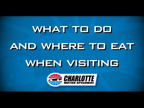 What to do and where to eat when visiting Charlotte Motor Speedway