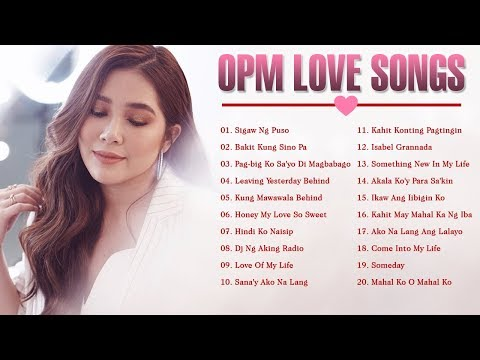 OPM Tagalog Love Songs New 2018  OPM Tagalog Nonstop Love Songs  OPM Love Songs Romantic 2018