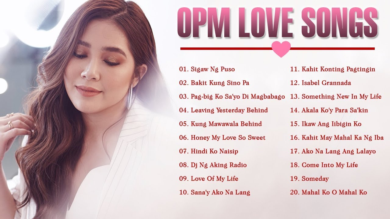 Opm Tagalog Love Songs New 2018 Opm Tagalog Nonstop Love Songs Opm Love Songs Romantic 2018 Youtube