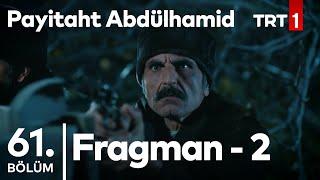 Payitaht Abdülhamid 61. Bölüm 2.Fragman