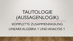 Tautologie (Aussagenlogik) | Komplette Zusammenfassung Lineare Algebra 1 und Analysis 1