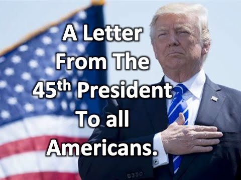 """""""A LETTER"""" from the 45th President to All American's as read by; Mr. Bill Still (Emot"""