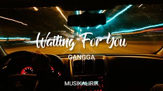 GANGGA - Waiting For You    Lirik Video