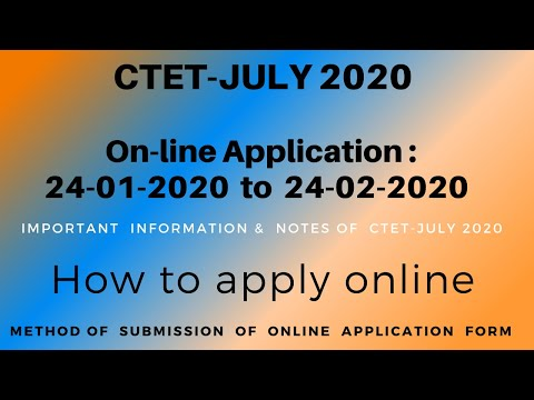 CTET-JULY 2020 , On line Application  Submission Method , Important Information & Notes of CTET.
