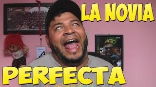 Repeat youtube video LA NOVIA PERFECTA