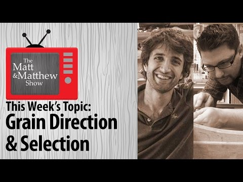 Grain Direction and Selection - TMMS Episode 2