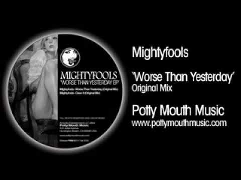 Mightyfools 'Worse Than Yesterday' (Original Mix)