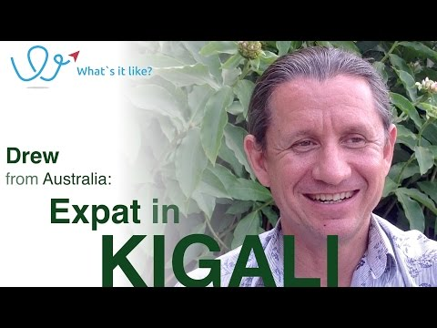 Living in Kigali - Expat Interview with Drew (Australia) about his life in Kigali, Rwanda (part 1)