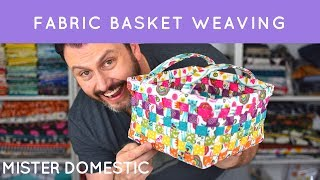 Fabric Basket Weaving with Mister Domestic
