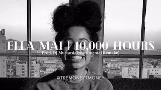Ella Mai - 10,000 Hours (Instrumental) ReProd. tremoneytmoney