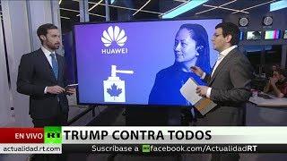 China aumenta la presión mientras EE.UU. intenta sacar a Huawei del mercado