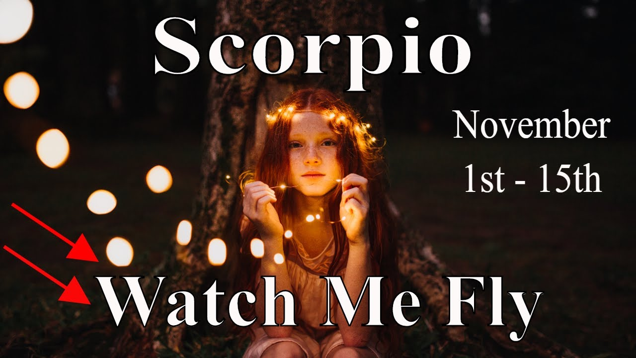 Scorpio ~ This is Me Letting Go, Watch Me Fly ~ Psychic Tarot Reading (November 1st - 15th)