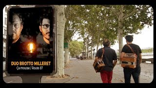 Duo Brotto Milleret - Ça mousse/Route 87 (Clip officiel)