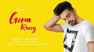 GORA RANG | REMIX | GD SIDHU | PUNJABI SONG 2019 | AUDIO