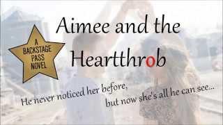 Aimee & the Heartthrob - book trailer
