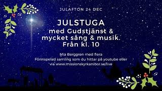 20201224 Julstuga med Gudstjänst och mycket sång och musik i Missionskyrkan i Bor