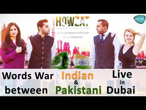 Howzat! Must watch how Indian and Pakistani living together in Dubai | Play based on Modern Dubai!