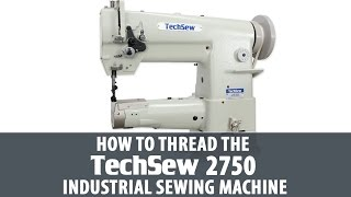How to Thread the Techsew 2750 Industrial Sewing Machine