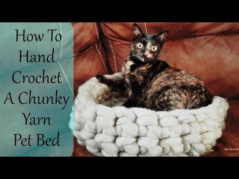 How To Hand Crochet A Chunky Yarn Pet Bed/Basket