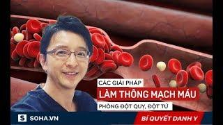 Chuyên gia nổi tiếng hướng dẫn cách 'tắm sạch' mạch máu