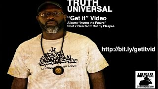 "Truth Universal :: ""Get It""  [OFFICIAL VIDEO] :: A GPC FILM"