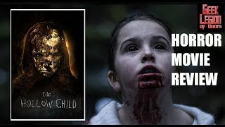 THE HOLLOW CHILD ( 2017 Jessica McLeod ) aka THE HOLLOW ONES Horror Movie Review