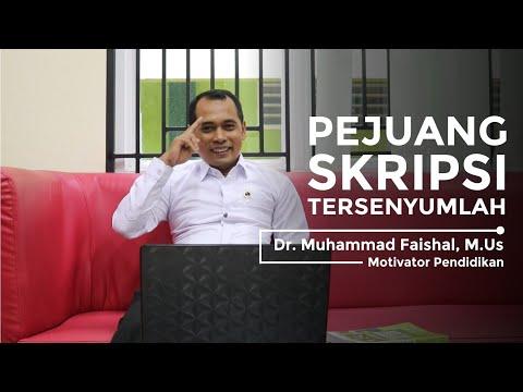 PEJUANG SKRIPSI TERSENYUMLAH (Dr. Muhammad Faishal, M.Us)#MOTIVASI