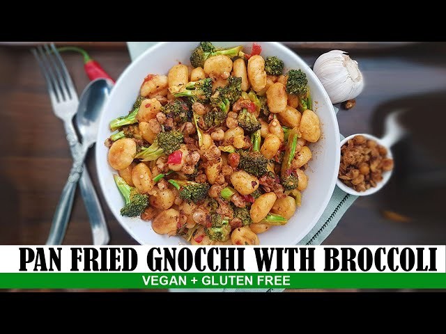 Pan Fried Gnocchi with Broccoli - Gluten free vegan dinner recipes