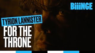 Tyrion Lannister - For the throne