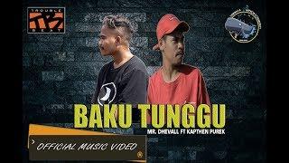 Download BAKU TUNGGU - MR DHEVALL FEAT KAPTEN PUREK (OFFICIAL MUSIC VIDEO 2019)