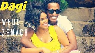 Dagmawi Yirga Belay - Wedo Zemach (Ethiopian Music )