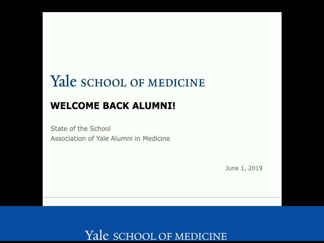 Reunion 2019: Dean's State of the School Address and Association of Yale Alumni in Medicine Annual Meeting