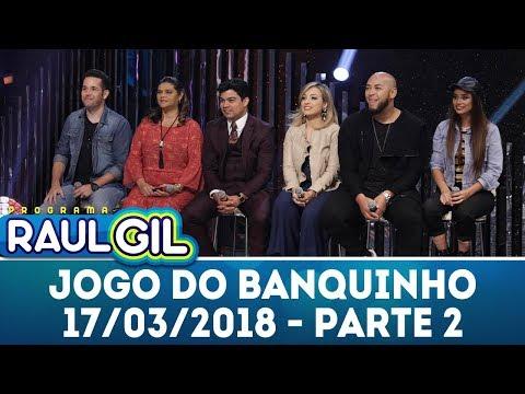 Jogo do Banquinho - Parte 2 | Programa Raul Gil (17/03/18)