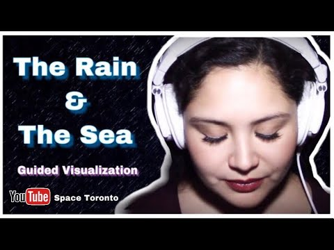 ASMR │Guided visualization │The rain & the sea │Soft voice & whispers │YouTube Space Toronto