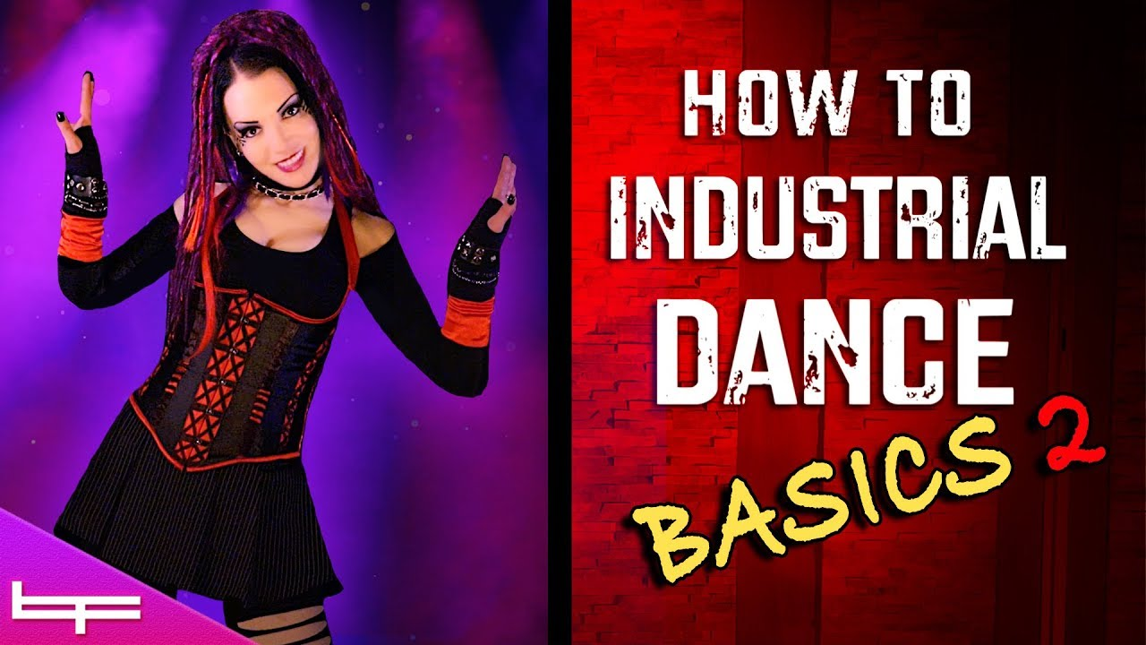 How to Industrial Dance   The Basics! #2   Brioni Faith