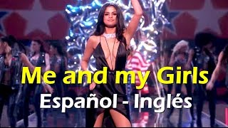 Selena Gomez Me and My Girls Español Inglés