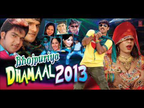 Bhojpuriya Dhamaal - 2013 [ Superhit Non Stop Bhojpuri Audio Songs ]