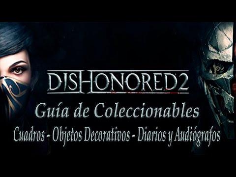 Dishonored 2 - Guía de Coleccionables (Cuadros - Objetos Decorativos - Diarios y Audiógrafos)