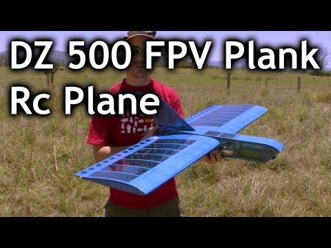 DZ500 FPV Plank RC Plane REVIEW