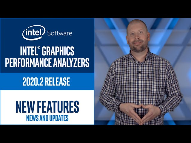 Intel® Graphics Performance Analyzers 2020.2 Release | Intel Software