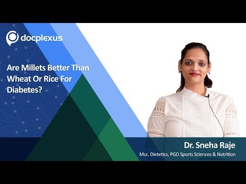 Are millets better than wheat or rice for diabetes Dr Sneha Raje