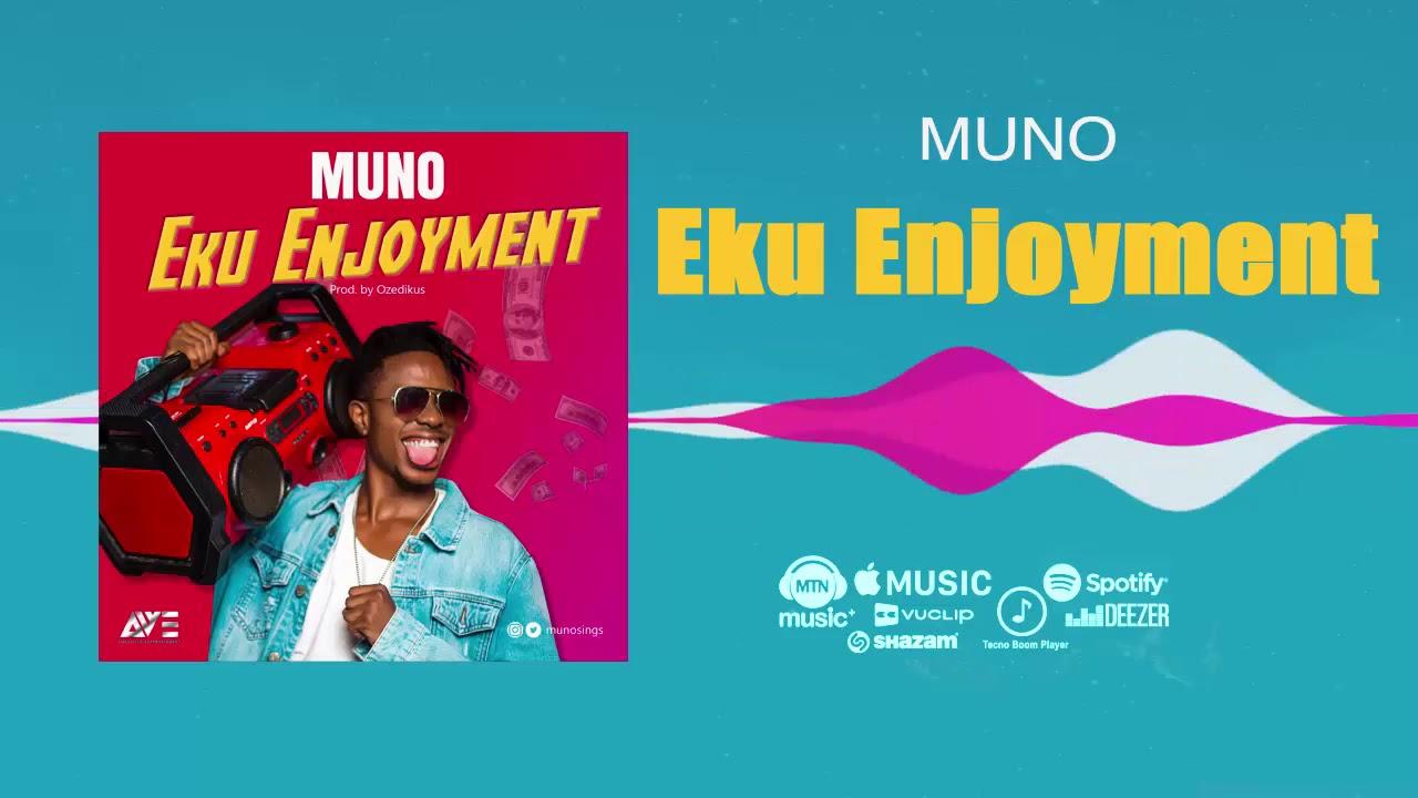 MUNO - Eku Enjoyment [Official Audio]