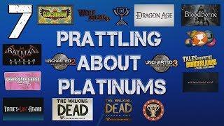 Prattling about Platinums - #07